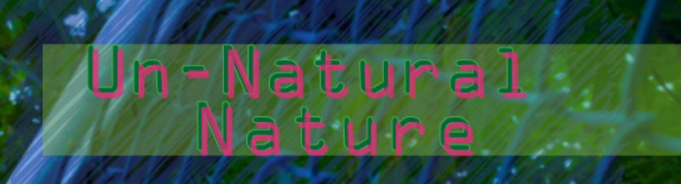 Un-Natural Nature